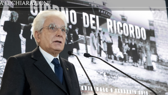 Dichiarazione del Presidente Mattarella in occasione del Giorno del Ricordo